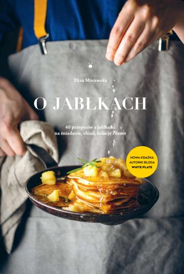 """""""O jabłkach"""" Whiteplate nasza pierwsza książka kulinarna!"""